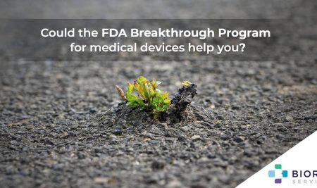Could the FDA Breakthrough Program For Medical Devices Help You?